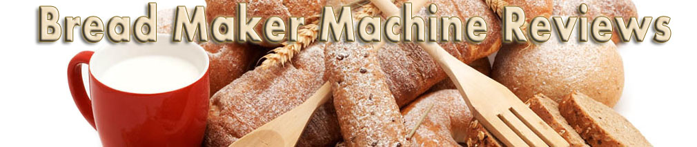 Top Bread Maker Machine Reviews